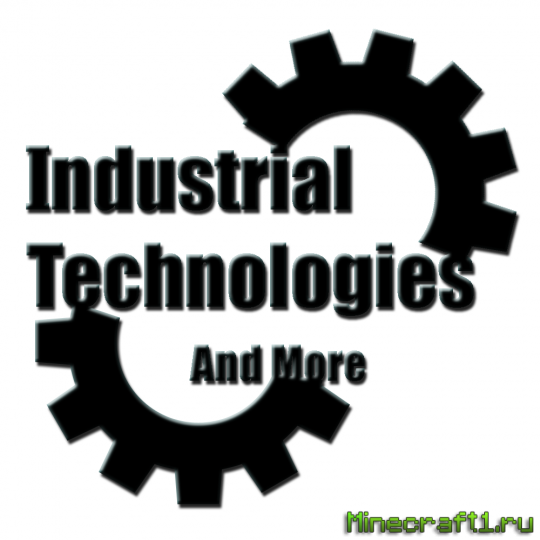 Мод Industrial Technologies and More для minecraft